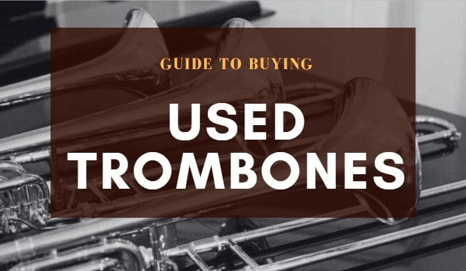 Guide to Buying Used Trombones