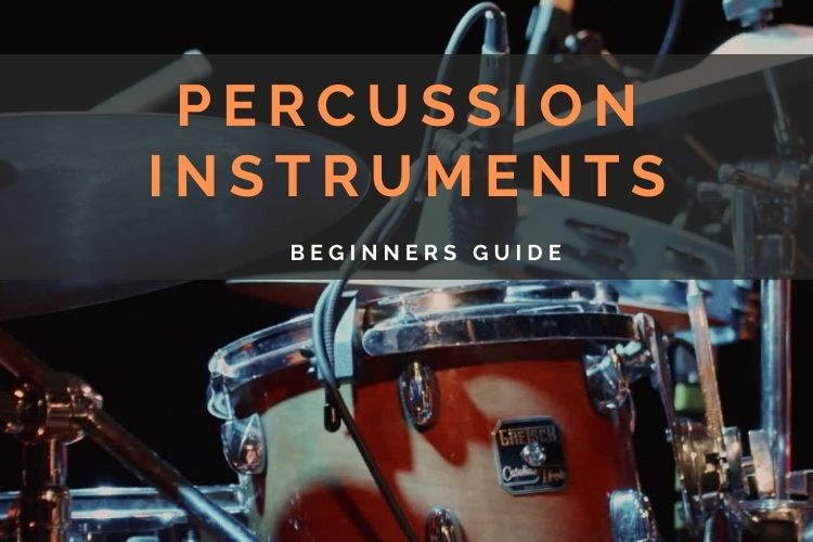 Percussion Instruments - Beginners Guide